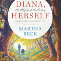Personal Transformation a Wild Read Away with Martha Beck's Diana, Herself